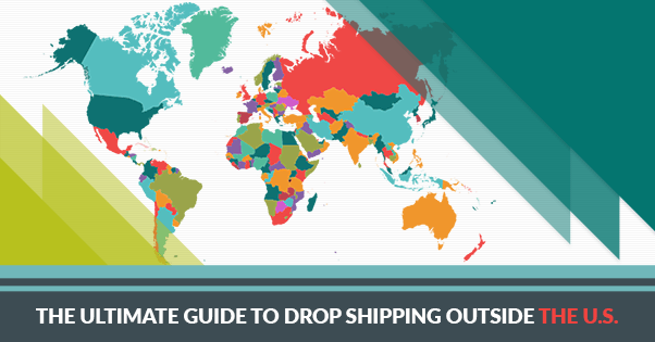 The Ultimate Guide to Drop Shipping Outside The U.S