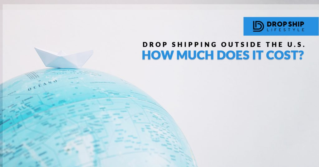 Drop Shipping Abroad (From Outside Of The USA)