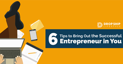 6 Tips to Bring Out the Successful Entrepreneur in You