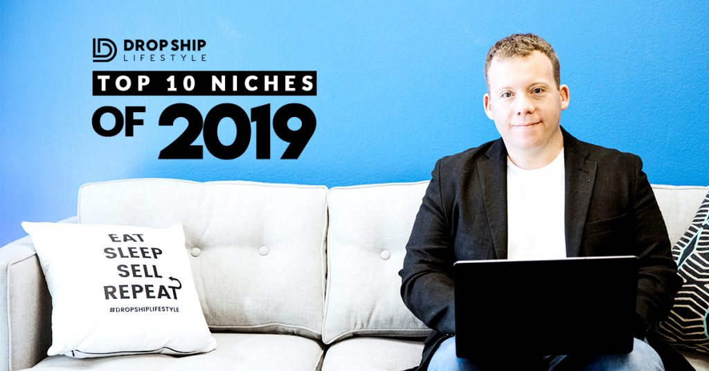 Best Niches 2019 The 10 Best Dropshipping Niches of 2019 for Maximum Profits