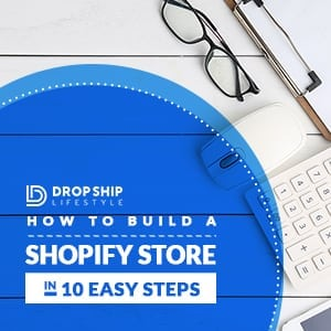 Build a Shopify Drop Shipping Store in 10 Steps