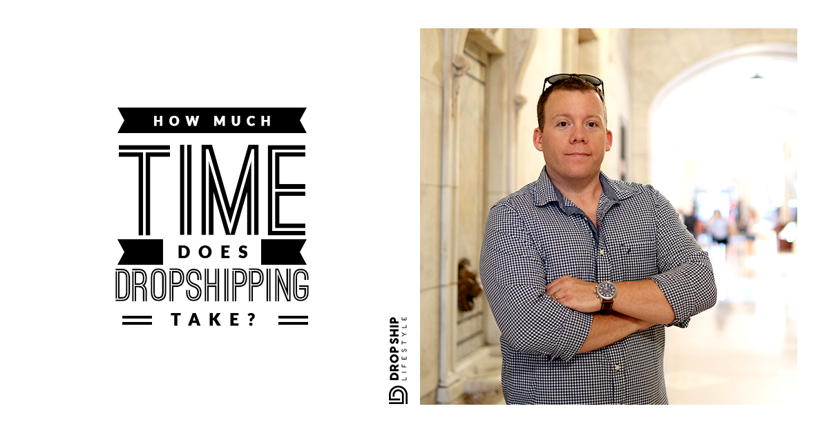 How Much Time Does it Take to Run an Online Business Dropshipping?